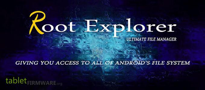 Root explorer(file manager) for Android tablets